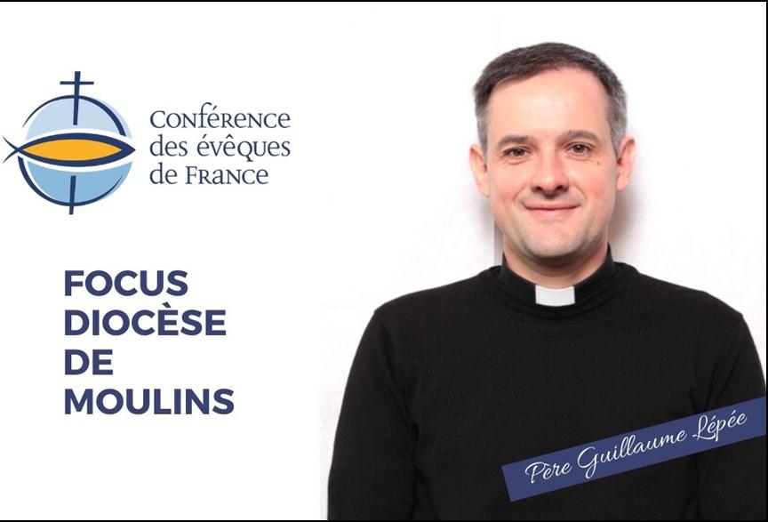 A lire sur le site du Diocèse de Moulins : Focus de la Conférence des évêques de France : Père Guillaume Lépée