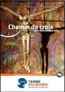 Chemin de Croix  CCFD TERRE SOLIDAIRE 2020