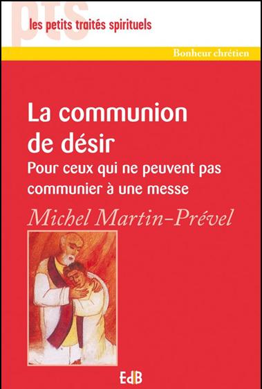La communion spirituelle ou communion de désir